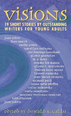 Visions: Nineteen Short Stories By Outstanding Writers for Young Adults, Gallo, Donald R. [editor]