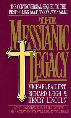 The Messianic Legacy, Michael Baigent