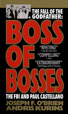 Image for Boss of Bosses: The Fall of the Godfather: The FBI and Paul Castellano