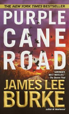 Purple Cane Road (Dave Robicheaux Mysteries (Paperback)), Burke, James Lee