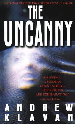 The Uncanny, Klavan, Andrew