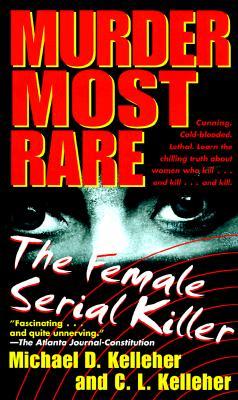 Image for Murder Most Rare: The Female Serial Killer