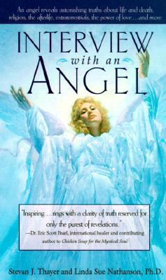 Interview with an Angel, Thayer, Stevan J.