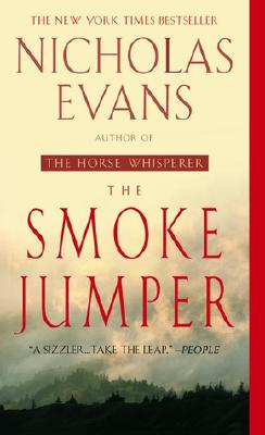 The Smoke Jumper: A Novel, Evans, Nicholas