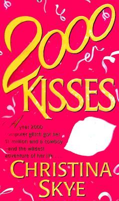 2000 Kisses, CHRISTINA SKYE