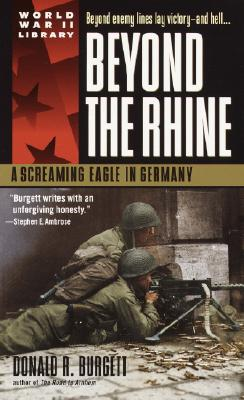 Beyond the Rhine : A Screaming Eagle in Germany, DONALD R. BURGETT