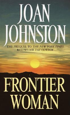 FRONTIER WOMAN, Johnston, Joan