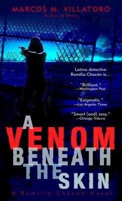 A Venom Beneath the Skin (Romilia Chacon Mysteries), Marcos Villatoro