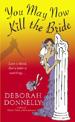 You May Now Kill the Bride, Donnelly, Deborah