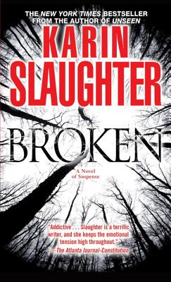 Broken: A Novel of Suspense, Karin Slaughter