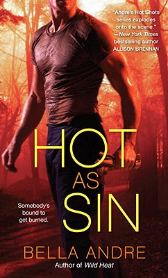 "Hot as Sin: A Novel, ""Andre, Bella"""