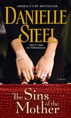 The Sins of the Mother: A Novel, Danielle Steel