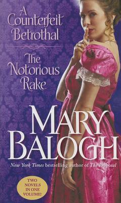 """Counterfeit Betrothal & The Notorious Rake, """"Balogh, Mary"""""""