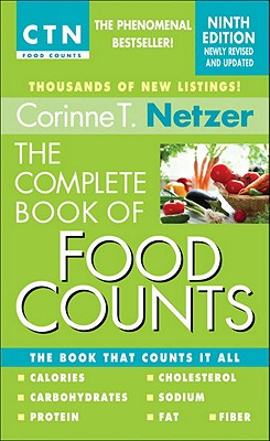 The Complete Book of Food Counts, 9th Edition: The Book That Counts It All, Corinne T. Netzer