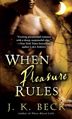 "When Pleasure Rules: A Shadow Keepers Novel, ""Beck, J.K."""