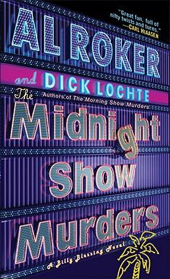 The Midnight Show Murders: A Billy Blessing Novel, Al Roker, Dick Lochte