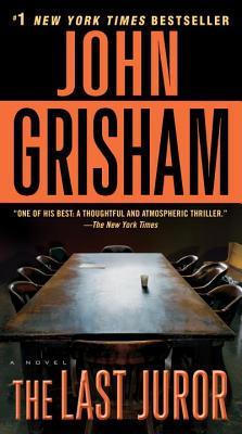 The Last Juror: A Novel, John Grisham