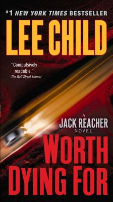 Worth Dying For: A Reacher Novel, Lee Child
