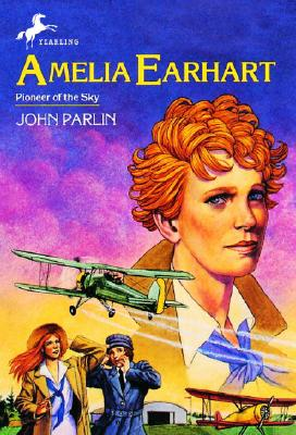 Amelia Earhart: Pioneer of the Sky, Parlin, John