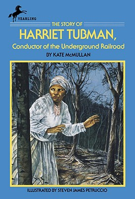 The Story of Harriet Tubman: Conductor of the Underground Railroad (Dell Yearling Biography), McMullan, Kate