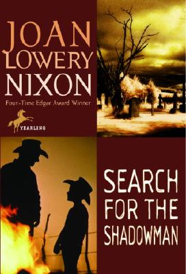 SEARCH FOR THE SHADOWMAN, Nixon, Joan Lowery