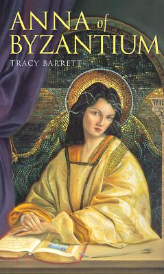 "Anna of Byzantium (Laurel-Leaf Books), ""Barrett, Tracy"""