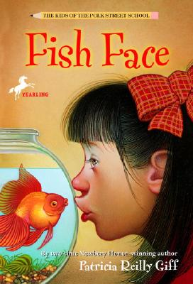 """Fish Face (The Kids of the Polk Street School), """"Giff, Patricia Reilly"""""""