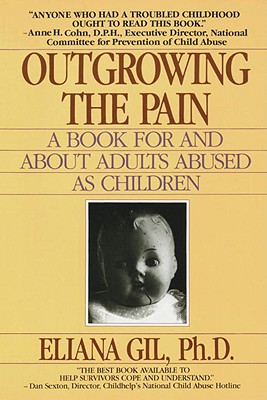 Image for Outgrowing the Pain: A Book for and About Adults Abused As Children