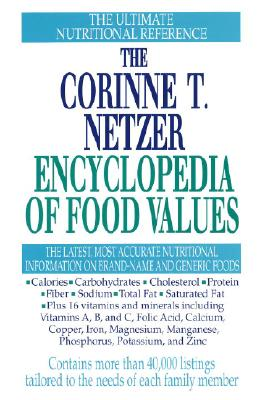 The Corinne T. Netzer Encyclopedia of Food Values, Corinne T. Netzer