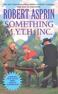 "Something M.Y.T.H. Inc., ""Asprin, Robert"""