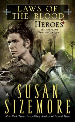 Laws Of The Blood #5: Heroes (Laws of the Blood), Susan Sizemore