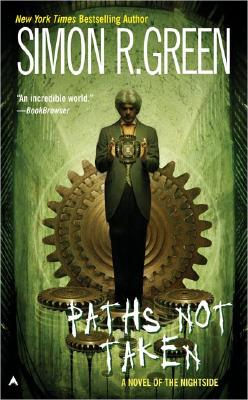 Paths Not Taken (Nightside, Book 5), Simon R.  Green