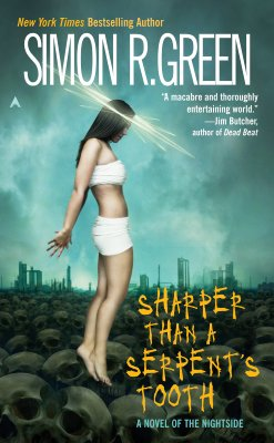 Sharper Than a Serpents Tooth : A Novel of the Nightside, SIMON R. GREEN