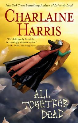 All Together Dead (Southern Vampire Mysteries, Book 7), Harris, Charlaine