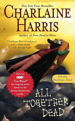 All Together Dead (Southern Vampire Mysteries, Book 7), Charlaine Harris