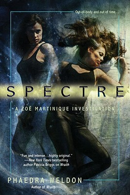 Spectre (Zoe Martinique, Book 2), Phaedra Weldon