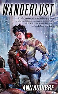 Wanderlust (Sirantha Jax, Book 2), Aguirre, Ann