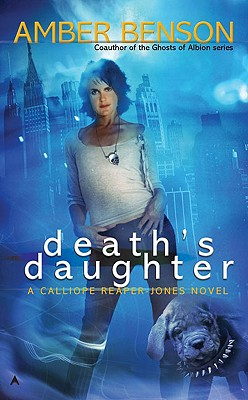Death's Daughter (A Calliope Reaper-Jones Novel), Benson, Amber