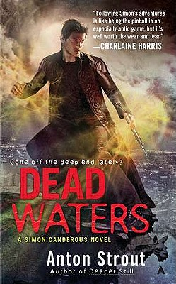 Dead Waters, Anton Strout