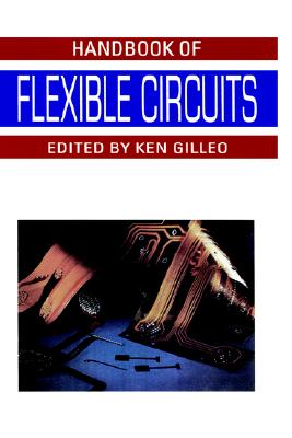 Handbook of Flexible Circuits, Gilleo, Ken