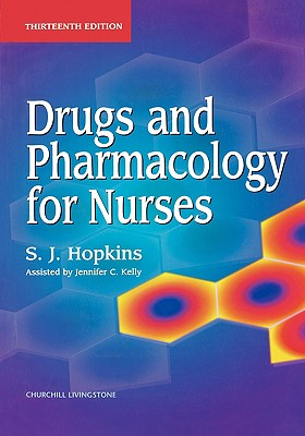 Drugs and Pharmacology for Nurses, 13e, Hopkins, S. J.