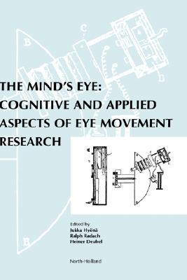 Image for The Mind's Eye: Cognitive and Applied Aspects of Eye Movement Research