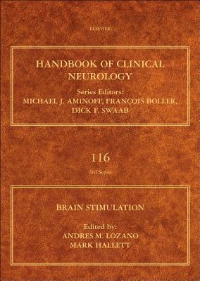 Brain Stimulation, Volume 116: Handbook of Clinical Neurology (Series editors: Aminoff, Boller, Swaab), Andres M. Lozano  (Author), Mark Hallett (Author)