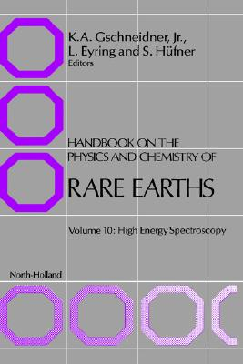 Handbook on the Physics and Chemistry of Rare Earths, Volume 10: High Energy Spectroscopy