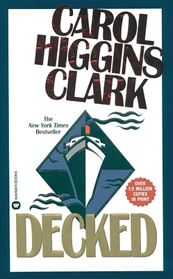Decked (Regan Reilly Mysteries, No. 1), Higgins Clark, Carol