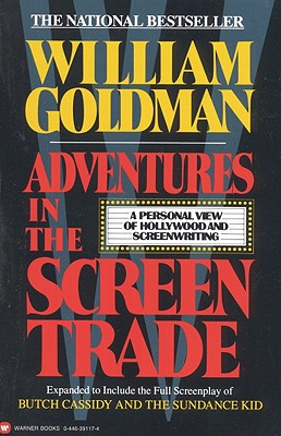 Image for Adventures in the Screen Trade: A Personal View of Hollywood and Screenwriting
