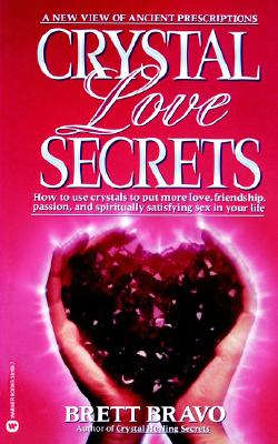 Image for Crystal Love Secrets - How to Use Crystals to Put More Love, Friendship, Passion, and Spiritually Satisfying Sex in Your Life
