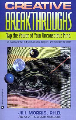 Image for CREATIVE BREAKTHROUGHS: Tap the Power of Your Unconscious Mind