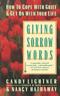 Giving Sorrow Words: How to Cope With Grief and Get on With Your Life, Lightner, Candy;Hathaway, Nancy