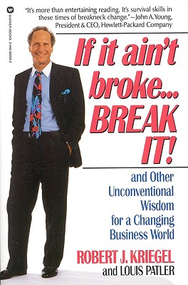 Image for If it Ain't Broke...Break It!: And Other Unconventional Wisdom for a Changing Business World